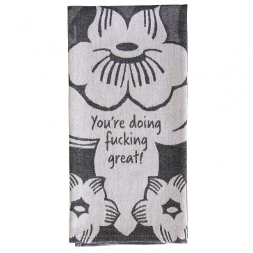 You're Doing F*#king Great Tea Towel