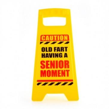 Desk Warning Sign - Senior Moment in Progress