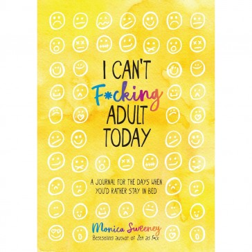 I Can't F*cking Adult Today Journal