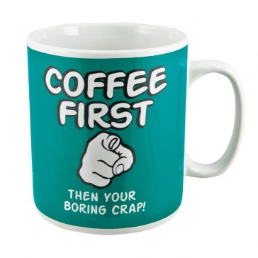 Coffee First Then Your Boring Crap Giant Mug