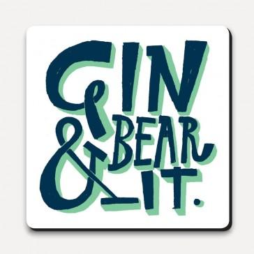 Gin & Bear It Drink Coaster