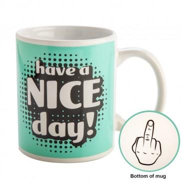 Have A Nice Day Cheeky Mug