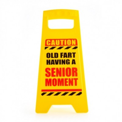 Desk Warning Sign - Senior Moment in Progress