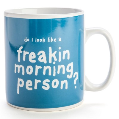 Do I Look Like a Freakin Morning Person Giant Mug