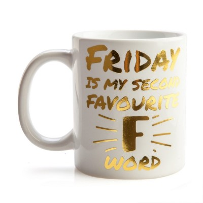 Friday Is My Second Favourite 'F' Word Mug