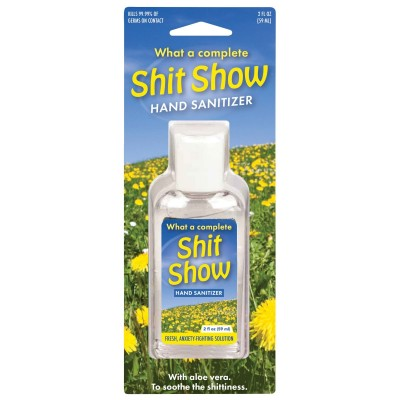 What a Complete Shit Show Hand Sanitiser