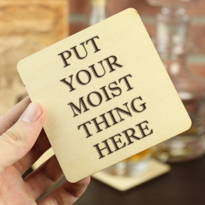 Put Your Moist Thing Here Plywood Beer Coasters